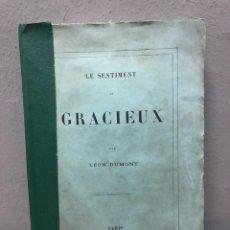 Libros antiguos: LE SENTIMENT DE GRACIEUX POR LEÓN DUMONT 1863. Lote 142701970