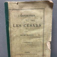 Libros antiguos: L'OPPOSITION SOUS LES CÉSARS 1875. Lote 142702461