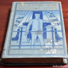 Libros antiguos: FILIPINAS. LIFE AND HEROIC DEEDS OF ADMIRAL DEWEY INCLUIDING BATTLES IN THE PHILIPPINES, 1899. Lote 142703226