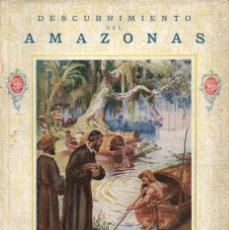 Libros antiguos: CRISTÓBAL DE ACUÑA : DESCUBRIMIENTO DEL AMAZONAS (LIBROS DE EPOPEYA F.T.D., 1925). Lote 142711854