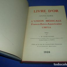 Libros antiguos: LIVRE D'OR UNION MEDICALE FRANCO-IBERO-AMERICAINE AÑO 1926 UMFIA. Lote 142747090