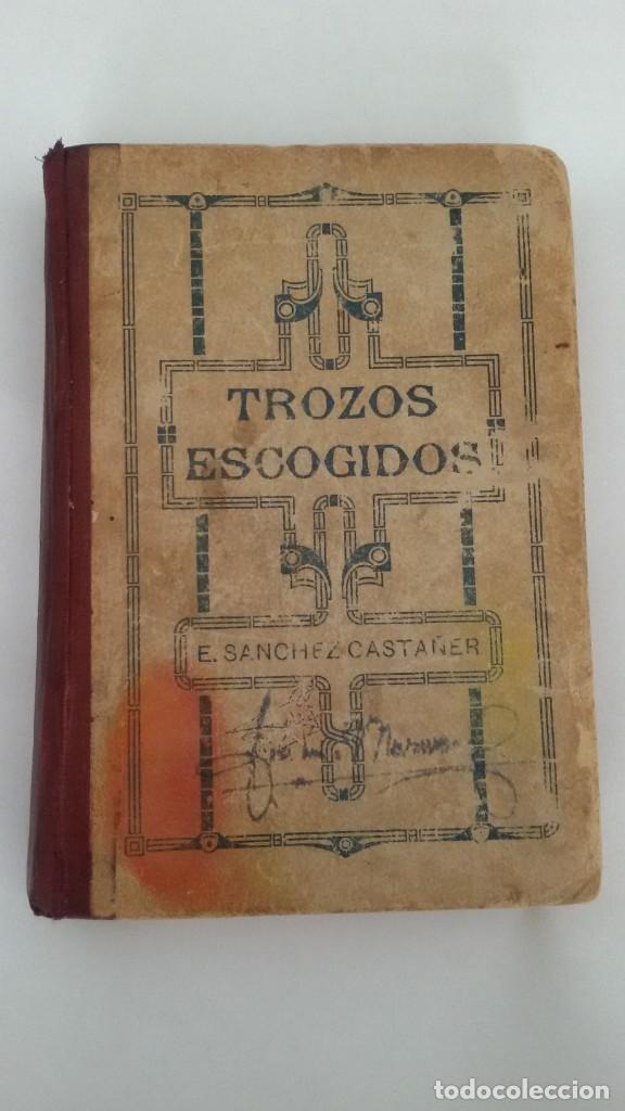COLECCIÓN DE TROZOS ESCOGIDOS DE LA LITERATURA ESPAÑOLA. EDUARDO SANCHEZ CASTAÑER. SEVILLA 1921 (Libros Antiguos, Raros y Curiosos - Literatura - Otros)