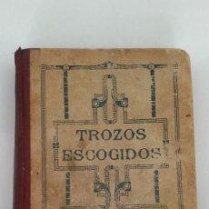 Libros antiguos: COLECCIÓN DE TROZOS ESCOGIDOS DE LA LITERATURA ESPAÑOLA. EDUARDO SANCHEZ CASTAÑER. SEVILLA 1921. Lote 142769782