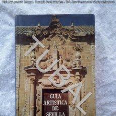 Libros antiguos: TUBAL GUIA ARTISTICA DE SEVILLA Y SU PROVINCIA 27 CM TELA 688 PGS 1800 GRS. Lote 142772066
