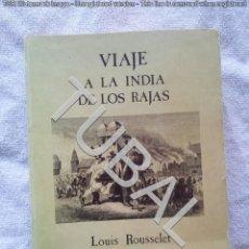 Libros antiguos: TUBAL VIAJE A LA INDIA DE LOS RAJÁS 25 CM 1200 GRS 648 PGS MUY ILUSTRADO. Lote 142772422