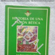 Libros antiguos: TUBAL BETIS HISTORIA DE UNA PASION BETICA J M LOPEZ DE LA TORRE 24 CM 400 GRS 56 PGS . Lote 142772886