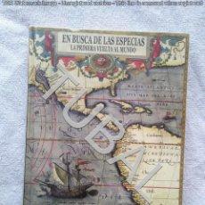 Libros antiguos: TUBAL EN BUSCA DE LAS ESPECIAS LA PRIMERA VUELTA AL MUNDO 25 CM 1200 GRS 302 PGS MAPA PLEGADO. Lote 142773342