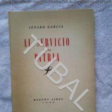 Libros antiguos: TUBAL AL SERVICIO DE LA PATRIA JENARO GARCIA 1942 BUENOS AIRES RARO . Lote 142780214