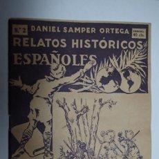 Libros antiguos: RELATOS HISTORICOS ESPAÑOLES - DANIEL SAMPER ORTEGA CUADERNOS Nº 2 Y 3. Lote 142809998