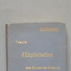 Libros antiguos: 1898.- TRAITÉ D'EXPLOITATION DES MINES DE HOUILLE. CH. DEMANET. TOMO I. Lote 142816518