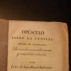 Livros antigos: 1827 - JUAN MANUEL BALLESTEROS - OPÚSCULO SOBRE LA CERVEZA: MÉTODO DE ELABORARLA, VIRTUDES. Lote 142851042