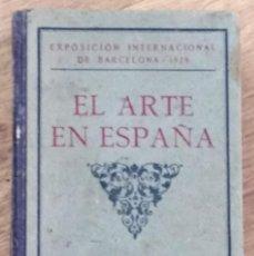 Libros antiguos: EL ARTE EN ESPAÑA. GUÍA DEL MUSEO DEL PALACIO NACIONAL. EXPOSICION INTERNACIONAL DE BARCELONA 1929. Lote 142898702