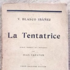 Libros antiguos: VICENTE BLASCO IBÁÑEZ - LA TENTATRICE - TRADUCCIÓN AL FRANCÉS JEAN CARAYON - PARIS 1926. Lote 142899346