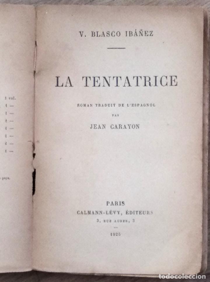 Libros antiguos: VICENTE BLASCO IBÁÑEZ - LA TENTATRICE - TRADUCCIÓN AL FRANCÉS JEAN CARAYON - PARIS 1926 - Foto 4 - 142899346