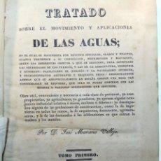 Libros antiguos - TRATADO SOBRE EL MOVIMIENTO Y APLICACIONES DE LAS AGUAS - D. JOSÉ MARIANO VALLEJO - TOMO I - 1833 - - 142905218