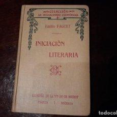 Libros antiguos: INICIACIÓN LITERARIA - EMILIO FAGUET. Lote 142976918