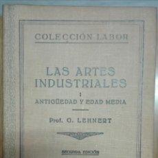 Libros antiguos: LEHNERT. LAS ARTES INDUSTRIALES: ANTIGÜEDAD Y EDAD MEDIA.. Lote 143013366
