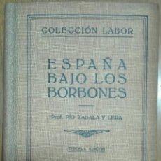Libros antiguos: PÍO ZABALA Y LERA. ESPAÑA BAJO LOS BORBONES.. Lote 143013810