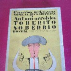 Libros antiguos: TORERITO SOBERBIO NOVELA DE TOROS . AÑO . 1932. Lote 143045334