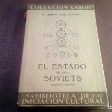 Livros antigos: EL ESTADO DE LOS SOVIETS LUDWIG SCHELISINGER EDITORIAL LABOR. Lote 143097014