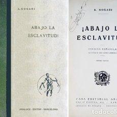 Libros antiguos: NOSARI, A. ¡ABAJO LA ESCLAVITUD!. 1931.. Lote 143143446