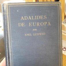 Libros antiguos: ADALIDES DE EUROPA, RETRATOS BIOGRAFÍCOS. LUDWIG, EMIL EDITORIAL: JUVENTUD, BARCELONA, 1935. Lote 143162842