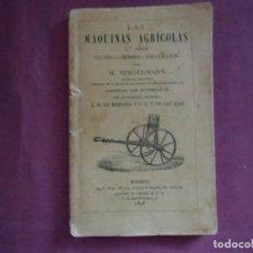 Libros antiguos: LAS MAQUINAS AGRICOLAS.M.RINGELMANN.MADRID 1898.1ª SERIE .CULTIVO-SIEMBRE-RECOLECCIÓN.INTERESANTE.. Lote 143178758