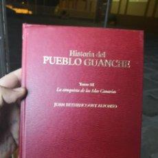 Libros antiguos: HISTORIA DEL PUEBLO GUANCHE. TOMO III LA CONQUISTA DE LAS ISLAS CANARIAS. Lote 143220722
