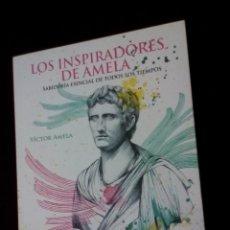 Libros antiguos: VÍCTOR AMELA, LOS INSPIRADORES DE AMELA. Lote 143223250