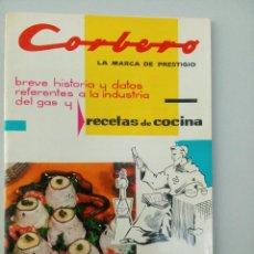 Libros antiguos: CORBERÓ. RECETAS DE COCINA Y BREVE HISTORIA DE LA INDUSTRIA DEL GAS. 1931. Lote 143275630