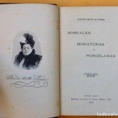Libros antiguos: BOREALES MINIATURAS Y PORCELANAS - CLORINDA MATTO DE TURNER- BUENOS AIRES 1902. Lote 143295038