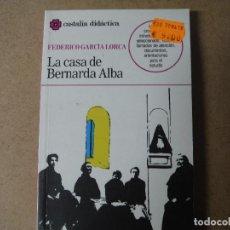 Libros antiguos: LA CASA DE BERNARDA ALBA FEDERICO GARCIA LORCA. Lote 143310198