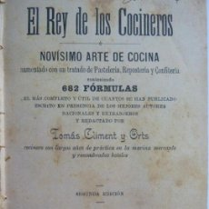 Libros antiguos: EL REY DE LOS COCINEROS. 682 FÓRMULAS. BARCELONA 1902. Lote 143380114