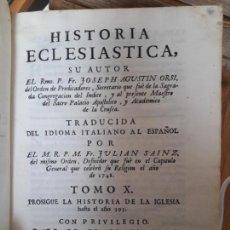 Libros antiguos: VOLUMEN X DE LA HISTORIA ECLESIASTICA DE JOSEPH ORSI, IMPRESA POR IBARRA EN MADRID EN 1755 RARO. Lote 143406386
