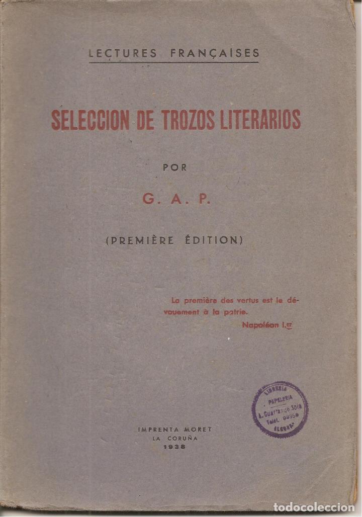 LIBRO, SELECCIÓN DE TROZOS DE LITERARIOS. POR G.A.P., PRIMERA EDICIÓN, 1938-IMP. MORET-LA CORUÑA (Libros Antiguos, Raros y Curiosos - Otros Idiomas)
