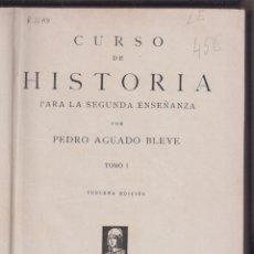 Libros antiguos: CURSO DE HISTORIA POR PEDRO AGUADO BLEYE TOMO I 310 PAGINAS MADRID AÑO 1936 LE2749. Lote 143589710