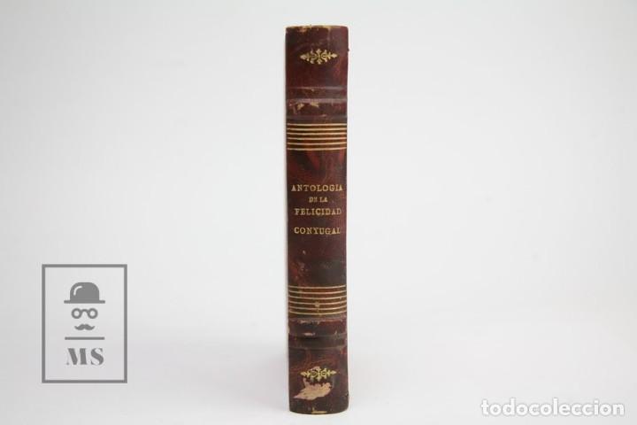 Libros antiguos: Antología de la Felicidad Conyugal / Breviario del Amor Experimental - DR. Jules Guyot - Estudios - Foto 2 - 143596810