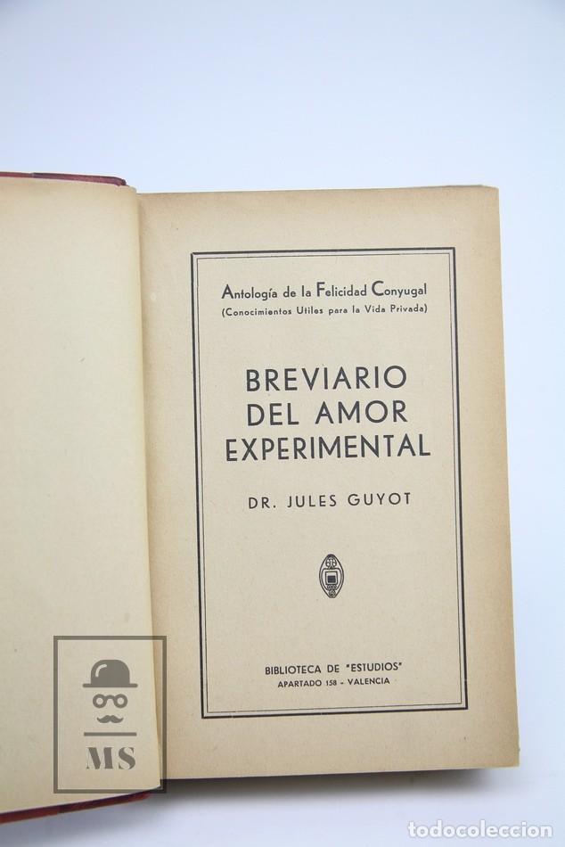 Libros antiguos: Antología de la Felicidad Conyugal / Breviario del Amor Experimental - DR. Jules Guyot - Estudios - Foto 3 - 143596810