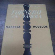 Libros antiguos: COLECCION PEQUEÑAS INDUSTRIAS. EL TORNERO EN MADERA. MADERAS MODELOS. V. GUARDIOLA. AMELLER, EDITOR.. Lote 143599894