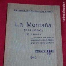 Libros antiguos: BIBLIOTECA DE REGENERACION HUMANA LA MONTAÑA DIALOGO D. SALAS M 1942. Lote 143604278