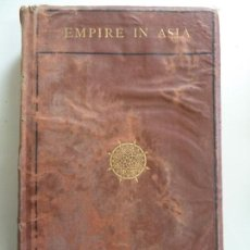 Libros antiguos: EMPIRE IN ASIA. HOW WE CAME BY IT. TORRENS. LONDON 1872. Lote 143604706