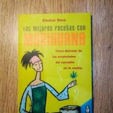 Libros antiguos: LAS MEJORES RECETAS CON MARIHUANA DE ELISABET RIERA. Lote 143608034