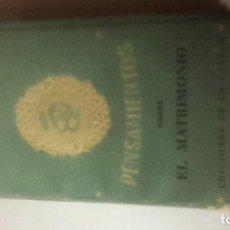 Libros antiguos: PENSAMIENTOS SOBRE EL MATRIMONIO 1945. Lote 143632278