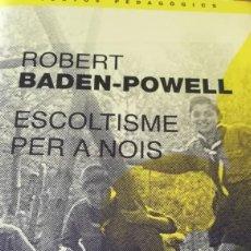 Libros antiguos: SCOUTS ESCULTISMO EXPLORADORES BADÉN POWELL. Lote 143660750