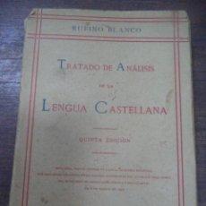 Libros antiguos: TRATADO DE ANALISIS DE LA LENGUA CASTELLANA. 5ª EDICION. RUFINO BLANCO. 1909.. Lote 143676562