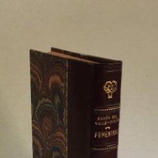 Libros antiguos: FEMENINAS. (SEIS HISTORIAS AMOROSAS).- VALLE-INCLÁN, RAMÓN DEL. PRIMERA EDICIÓN.. Lote 143708070