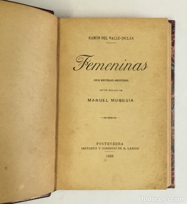 Libros antiguos: FEMENINAS. (Seis historias amorosas).- VALLE-INCLÁN, Ramón del. PRIMERA EDICIÓN. - Foto 3 - 143708070