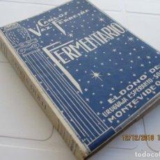 Libros antiguos: ESPERANTO FERMENTARIO ED. URUGUAJA ESPERANTO- SOCIETO CARLOS VAZ FERREIRA 261 PAG - ED. 1000 COPIA. Lote 143760478