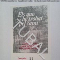 Libros antiguos: TUBAL 31/100 ELS QUE HE TROBAT PEL CAMI CAMIL GEIS CATALÀ 30 CM 2100 GRS. Lote 143790438