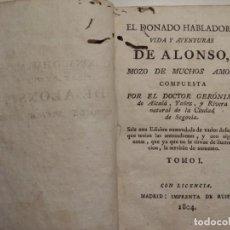 Libros antiguos: EL DONADO HABLADOR. VIDA Y AVENTURAS DE ALONSO, MOZO DE MUCHOS AMOS.1804 TOMO 1. Lote 143843698